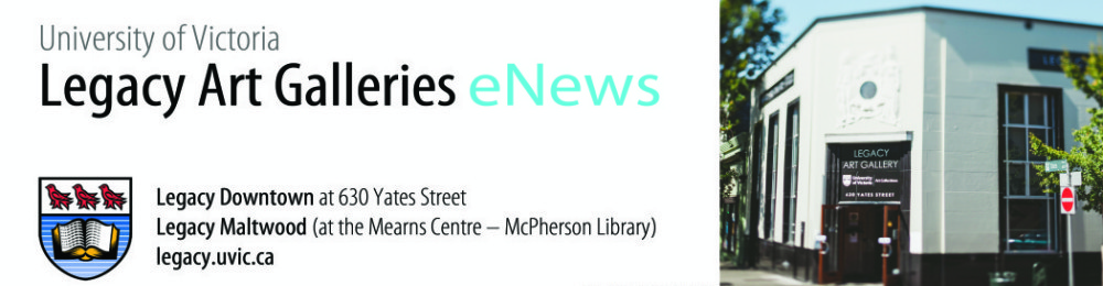 eNews Archive | University of Victoria Legacy Art Galleries
