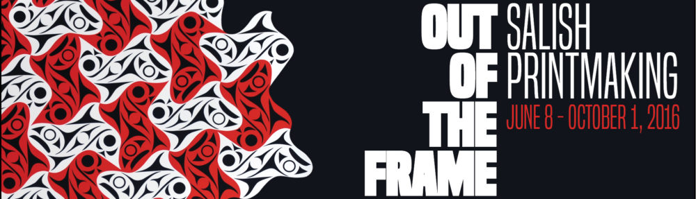 Out of the Frame: Salish Printmaking